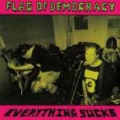 FLAG OF DEMOCRACY (FOD)  - VINYL EVERYTHING SUCKS [VINYL]