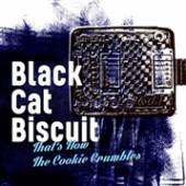 BLACK CAT BISCUIT  - CD THAT'S HOW THE COOKIE..