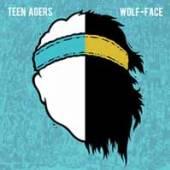 TEEN AGERS/WOLF-FACE  - VINYL SPLIT [VINYL]