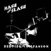 NASH THE SLASH  - VINYL BEDSIDE COMPANION [VINYL]