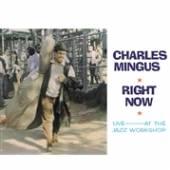 CHARLES MINGUS  - VINYL RIGHT NOW: LIV..