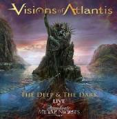 VISIONS OF ATLANTIS  - CD THE DEEP & THE DARK LIVE