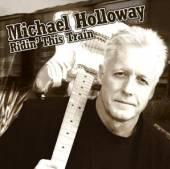 HOLLOWAY MICHAEL  - CD RIDIN THIS TRAIN