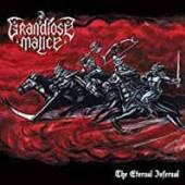 GRANDIOSE MALICE  - VINYL THE ETERNAL INFERNAL [VINYL]