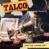 TALCO  - VINYL AND THE WINNER ISN'T [VINYL]