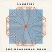 LUNGFISH  - VINYL THE UNANIMOUS HOUR [VINYL]