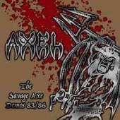 AXEL  - CD+DVD THE SAVAGE AXE DEMOS 83/86