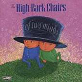 HIGH BACK CHAIRS  - VINYL OF TWO MINDS [VINYL]