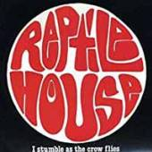 REPTILE HOUSE  - 7 4 SONGS