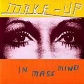 MAKE-UP  - VINYL IN MASS MIND [VINYL]