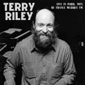 TERRY RILEY  - VINYL LIVE IN PARIS,..