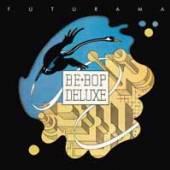 BE BOP DELUXE  - 4xCD FUTURAMA: EXPAN..