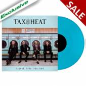 TAX THE HEAT  - VINYL CHANGE YOUR PO..