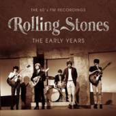 ROLLING STONES  - CD THE EARLY YEARS: 60'S FM RECORDINGS