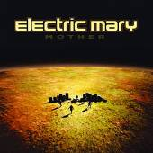 ELECTRIC MARY  - CD MOTHER