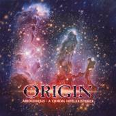 ORIGIN  - CD ABIOGENESIS - A COMING INTO EXISTENCE