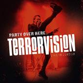 TERRORVISION  - 2L PARTY OVER HERE LIVE IN LONDON