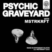 PSYCHIC GRAVEYARD  - CM DEAD IN DIFFERENT PLACES