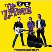 ZIPHEADS  - VINYL PREHISTORIC BEAT [VINYL]