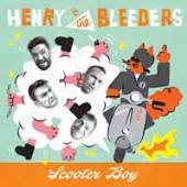 HENRY & THE BLEEDERS  - 7 SCOOTER BOY (LIMIT..