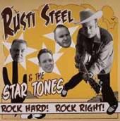 RUSTI STEEL & THE STAR TONES  - 7 ROCK HARD, ROCK TIGHT