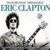 ERIC CLAPTON  - 3xCD TRANSMISSION IMPOSSIBLE (3CD)