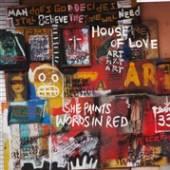 HOUSE OF LOVE  - VINYL SHE PAINTS WORDS..-CLRD- [VINYL]