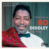 DIDDLEY BO  - SI I LOVE YOU SO/SILLY.. /7