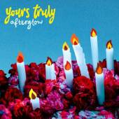YOURS TRULY  - CM AFTERGLOW