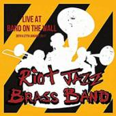 RIOT JAZZ BRASS BAND  - CD LIVE AT BAND ON THE WALL