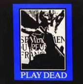 PLAY DEAD  - VINYL 7-PROPAGANDA [VINYL]