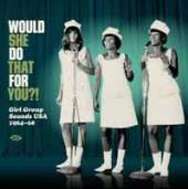 VARIOUS  - VINYL WOULD SHE DO T..