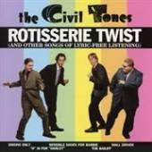 CIVIL TONES  - VINYL ROTISSERIE TWIST [VINYL]