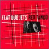 FLAT DUO JETS  - VINYL RED TANGO [VINYL]