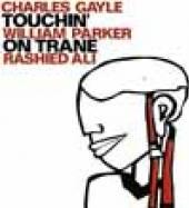 CHARLES GAYLE/WILLIAM PARKER/R..  - VINYL TOUCHIN' ON TRANE [VINYL]