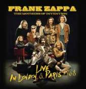 FRANK ZAPPA AND THE MOTHERS OF..  - CD+DVD LIVE IN LONDON & PARIS 1968