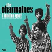 CHARMAINES  - VINYL I IDOLIZE YOU!..