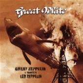 GREAT WHITE  - CD GREAT ZEPPELIN - ..