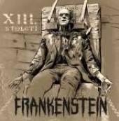 XIII STOLETI  - CD FRANKENSTEIN