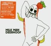 DEERHOOF  - CD MILK MAN