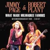 PAGE & PLANT  - CD+DVD WHAT MADE MILWAUKEE FAMOUS (2CD)