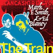MARK E SMITH AND ED BLANEY  - CD+DVD THE TRAIN (2CD)