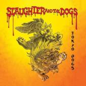 SLAUGHTER & THE DOGS  - VINYL TOKYO DOGS [VINYL]