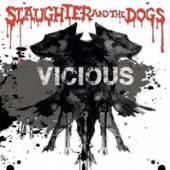SLAUGHTER & THE DOGS  - VINYL VICIOUS [VINYL]
