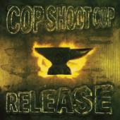 COP SHOOT COP  - VINYL RELEASE [VINYL]