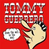 GUERRERO TOMMY  - VINYL FROM THE SOIL TO THE SOUL [VINYL]