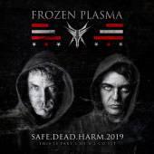 FROZEN PLASMA  - CM SAFE DEAD HARM 2019