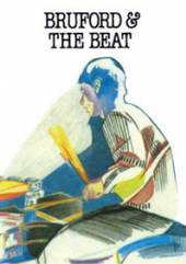 BRUFORD BILL  - DVD AND THE BEAT