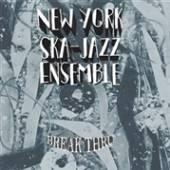NEW YORK SKA JAZZ ENSEMBL  - CD BREAK THRU!