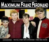 FRANZ FERDINAND  - CD MAXIMUM FRANZ FERDINAND